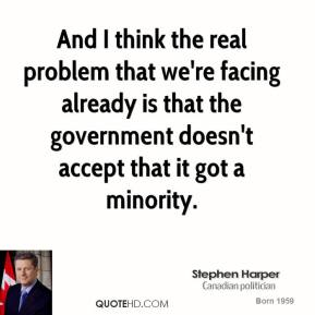 And I think the real problem that we're facing already is that the government doesn't accept that it got a minority.