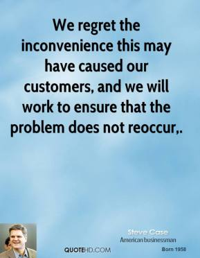 We regret the inconvenience this may have caused our customers, and we will work to ensure that the problem does not reoccur.