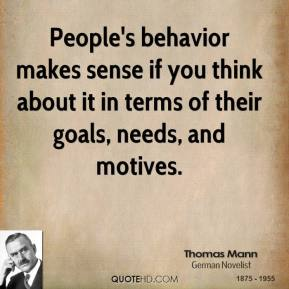 People's behavior makes sense if you think about it in terms of their goals, needs, and motives.