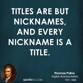 Titles are but nicknames, and every nickname is a title.