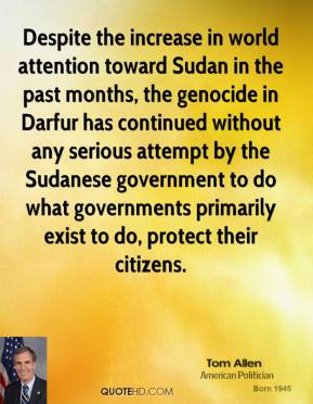 Despite the increase in world attention toward Sudan in the past months, the genocide in Darfur has continued without any serious attempt by the Sudanese government to do what governments primarily exist to do, protect their citizens.
