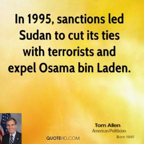 In 1995, sanctions led Sudan to cut its ties with terrorists and expel Osama bin Laden.