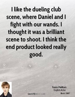 I like the dueling club scene, where Daniel and I fight with our wands. I thought it was a brilliant scene to shoot. I think the end product looked really good.