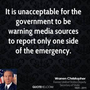 Warren Christopher  - It is unacceptable for the government to be warning media sources to report only one side of the emergency.