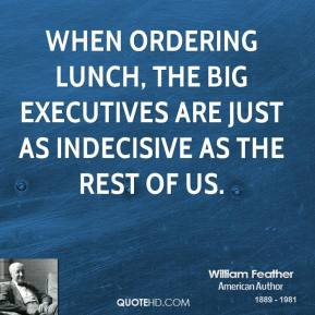 When ordering lunch, the big executives are just as indecisive as the rest of us.