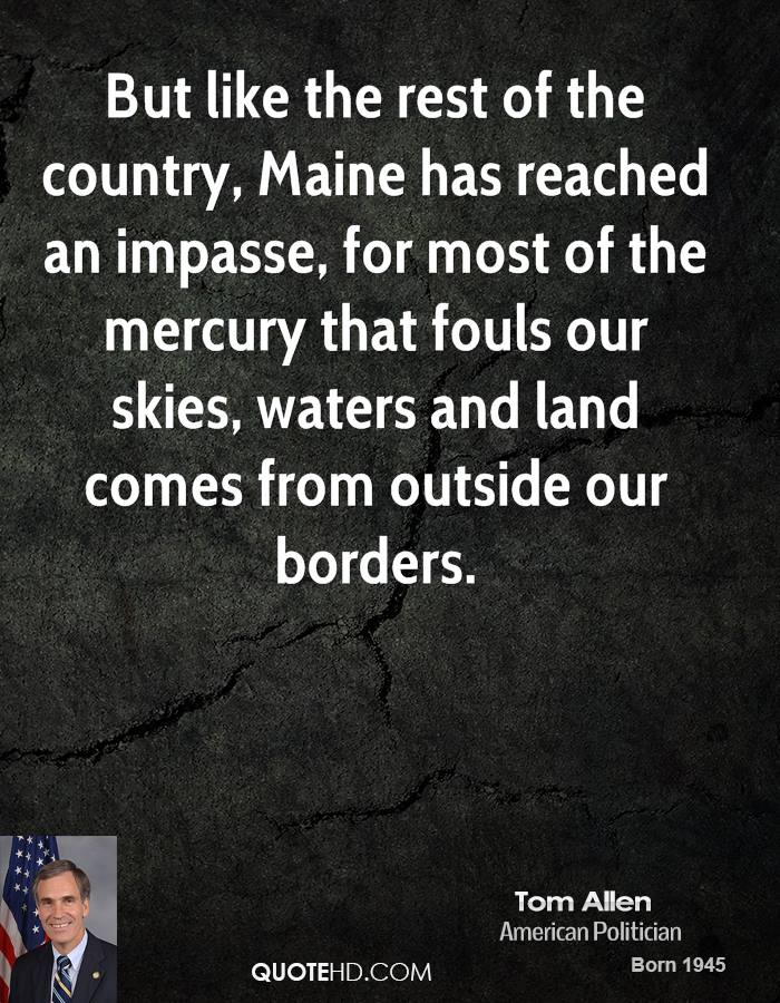 But like the rest of the country, Maine has reached an impasse, for most of the mercury that fouls our skies, waters and land comes from outside our borders.
