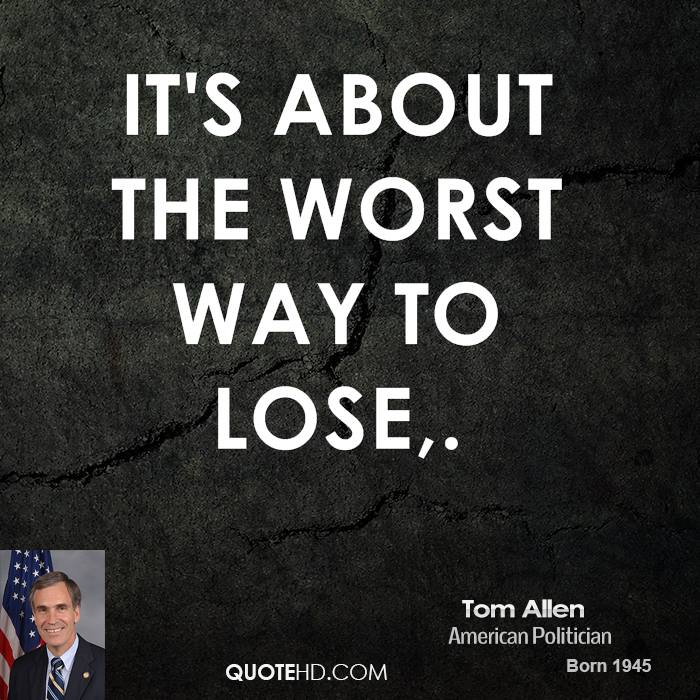 It's about the worst way to lose.