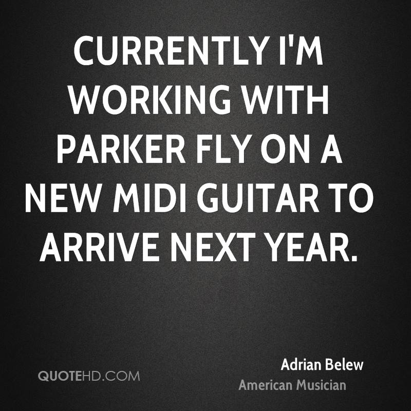 Currently I'm working with Parker Fly on a new Midi guitar to arrive next year.