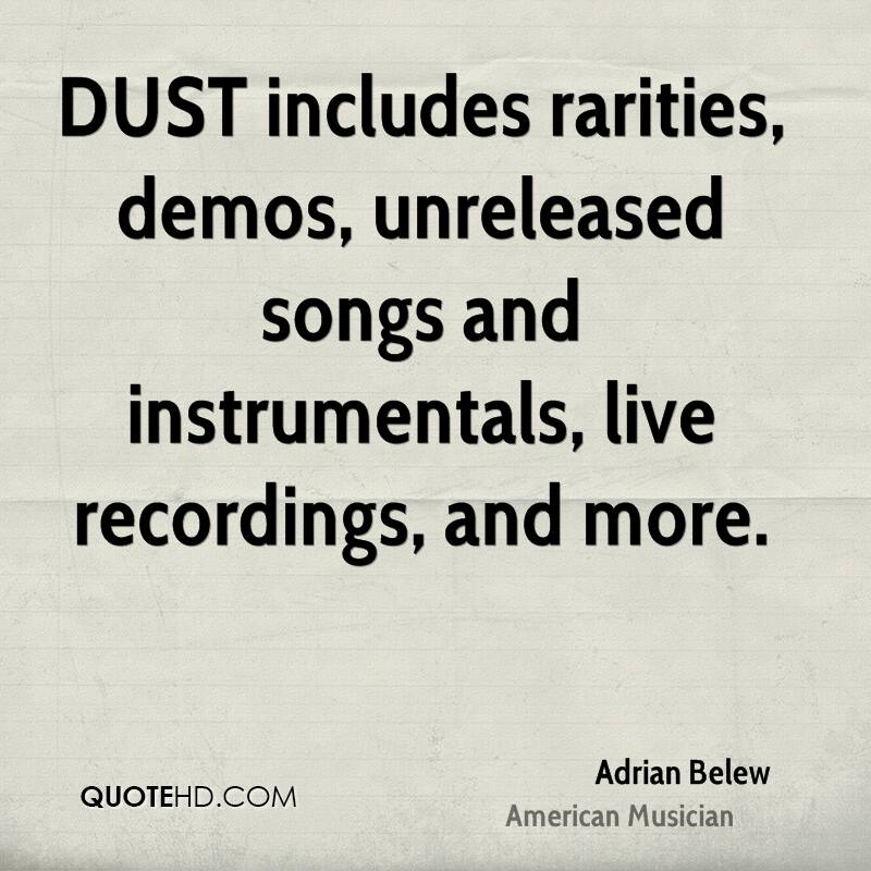 DUST includes rarities, demos, unreleased songs and instrumentals, live recordings, and more.