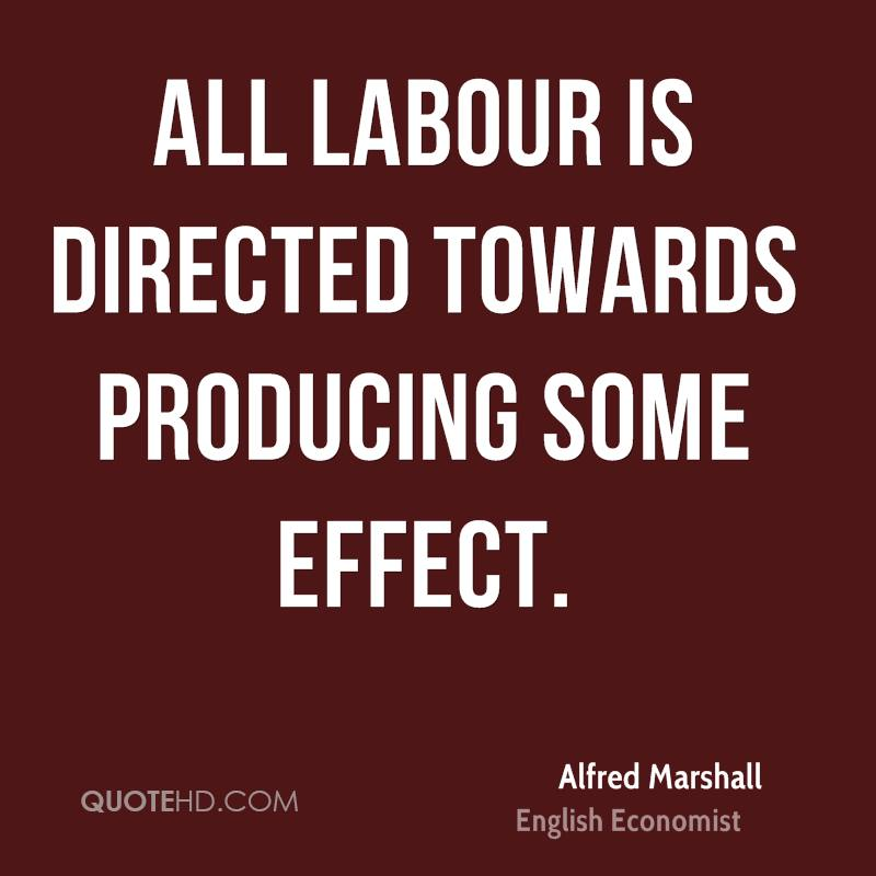 All labour is directed towards producing some effect.