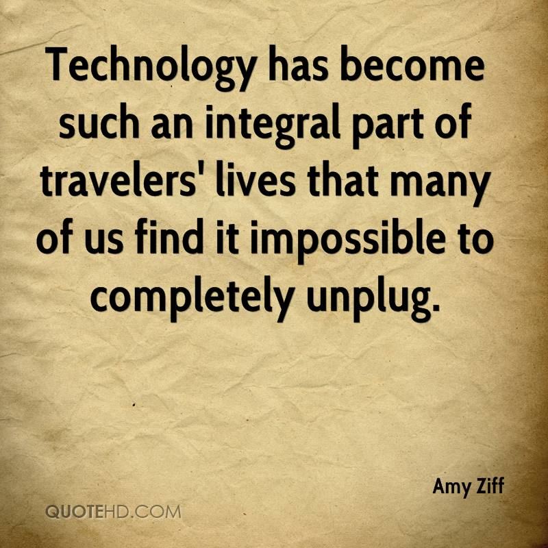 Technology has become such an integral part of travelers' lives that many of us find it impossible to completely unplug.