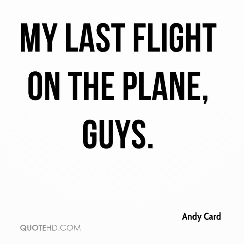 Andy Card Quotes QuoteHD Impressive Flight Quotes