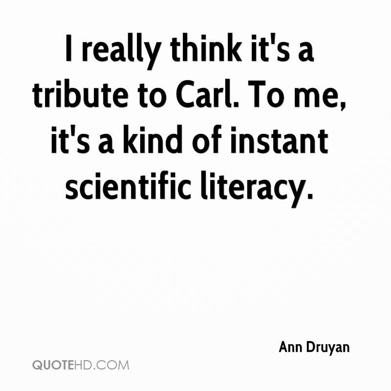 I really think it's a tribute to Carl. To me, it's a kind of instant scientific literacy.