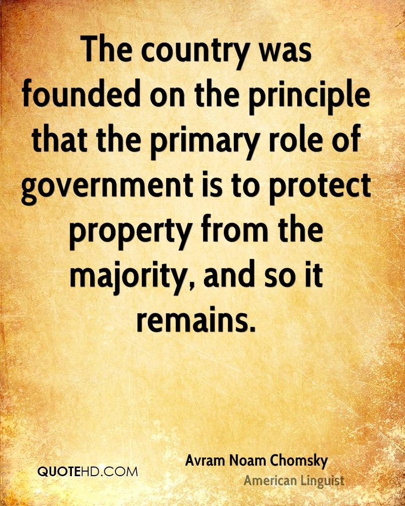 The country was founded on the principle that the primary role of government is to protect property from the majority, and so it remains.