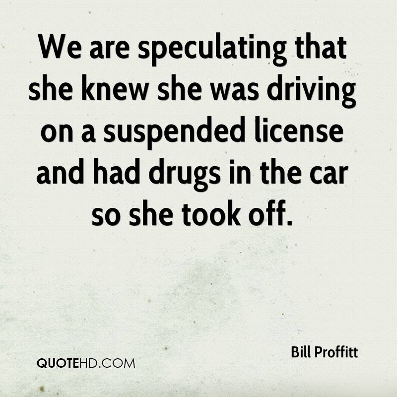 We are speculating that she knew she was driving on a suspended license and had drugs in the car so she took off.