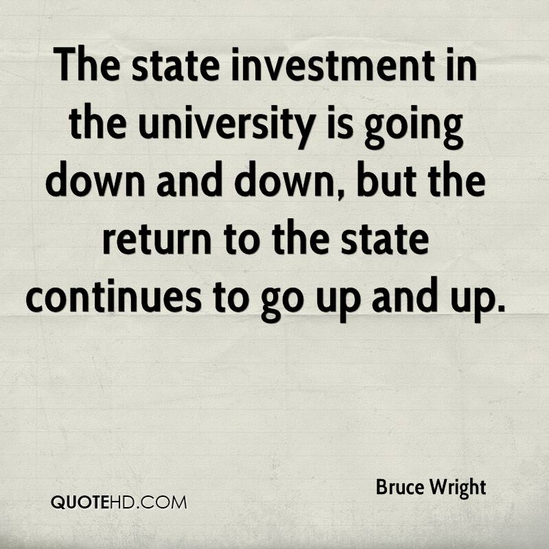 The state investment in the university is going down and down, but the return to the state continues to go up and up.