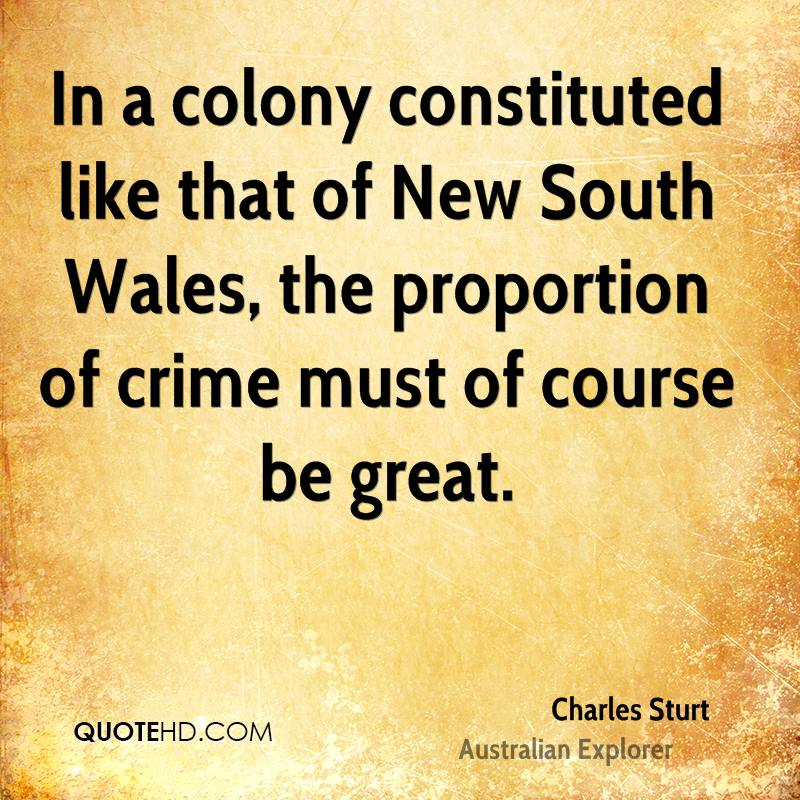 In a colony constituted like that of New South Wales, the proportion of crime must of course be great.