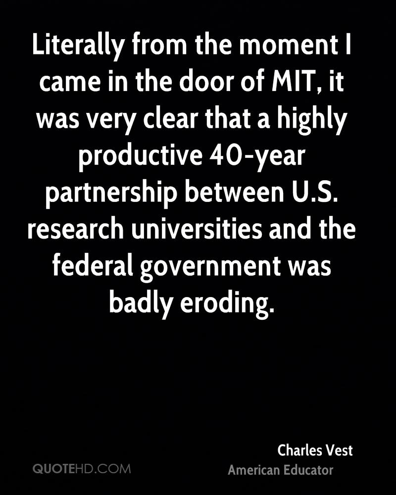 Literally from the moment I came in the door of MIT, it was very clear that a highly productive 40-year partnership between U.S. research universities and the federal government was badly eroding.