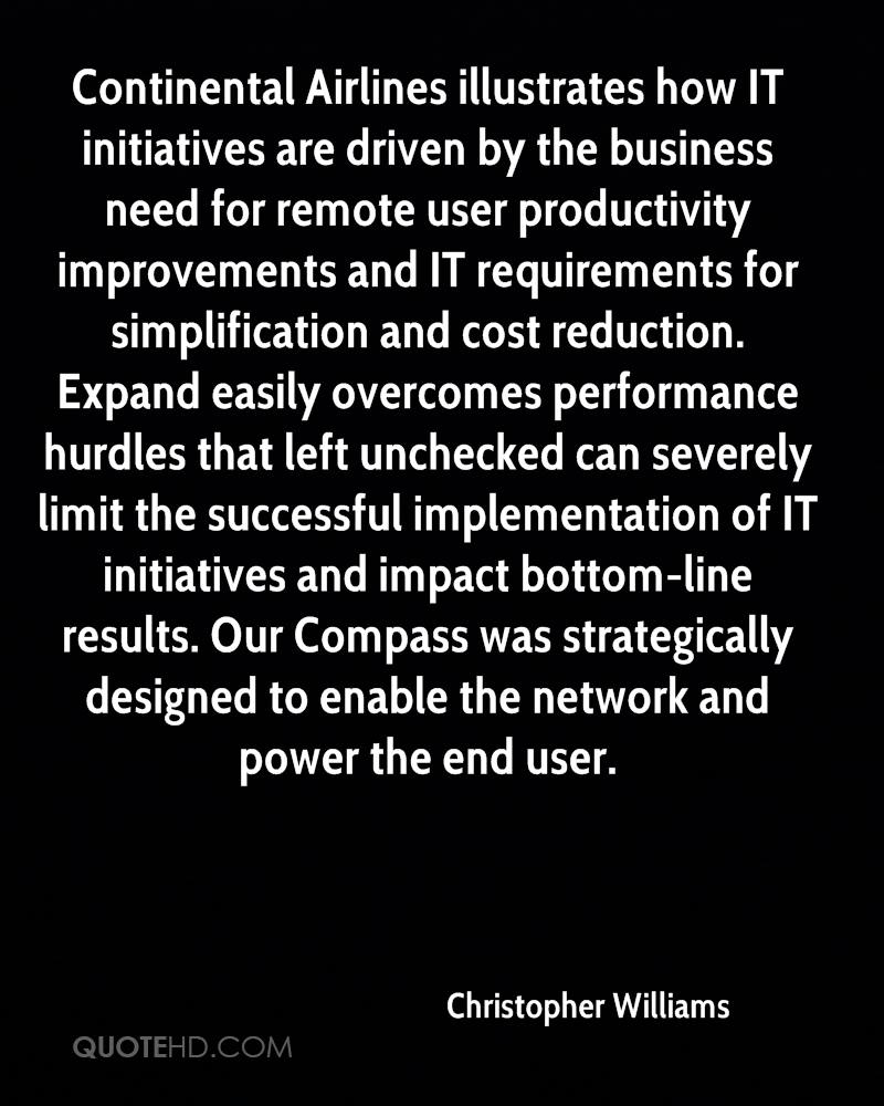 Continental Airlines illustrates how IT initiatives are driven by the business need for remote user productivity improvements and IT requirements for simplification and cost reduction. Expand easily overcomes performance hurdles that left unchecked can severely limit the successful implementation of IT initiatives and impact bottom-line results. Our Compass was strategically designed to enable the network and power the end user.