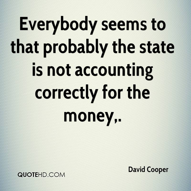 Everybody seems to that probably the state is not accounting correctly for the money.