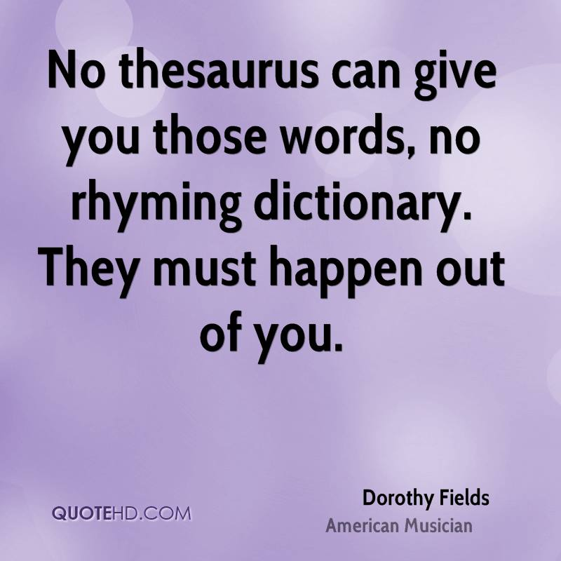 Rhyming Life Quotes: Dorothy Fields Quotes