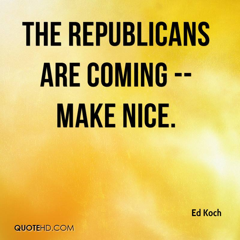 The Republicans are coming -- make nice.