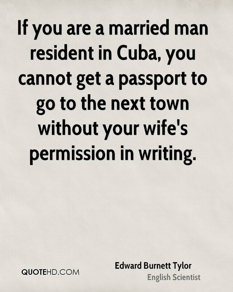If you are a married man resident in Cuba, you cannot get a passport to go to the next town without your wife's permission in writing.