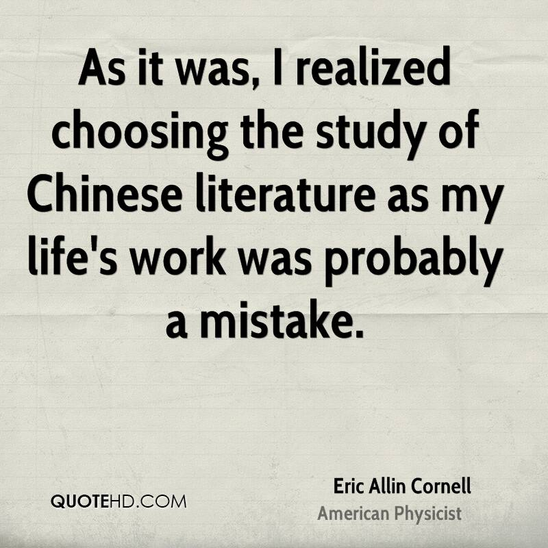 As it was, I realized choosing the study of Chinese literature as my life's work was probably a mistake.