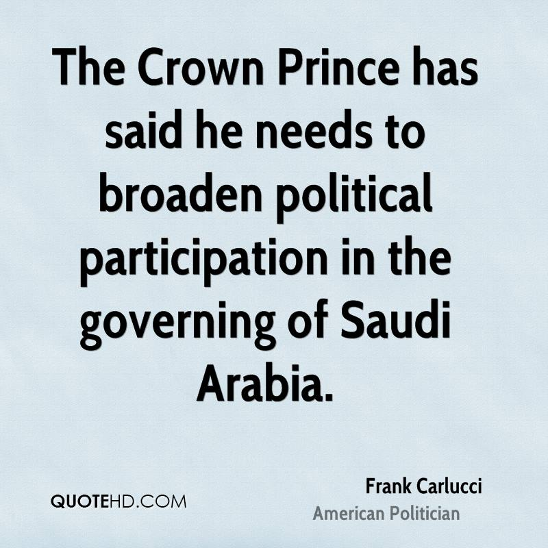 The Crown Prince has said he needs to broaden political participation in the governing of Saudi Arabia.