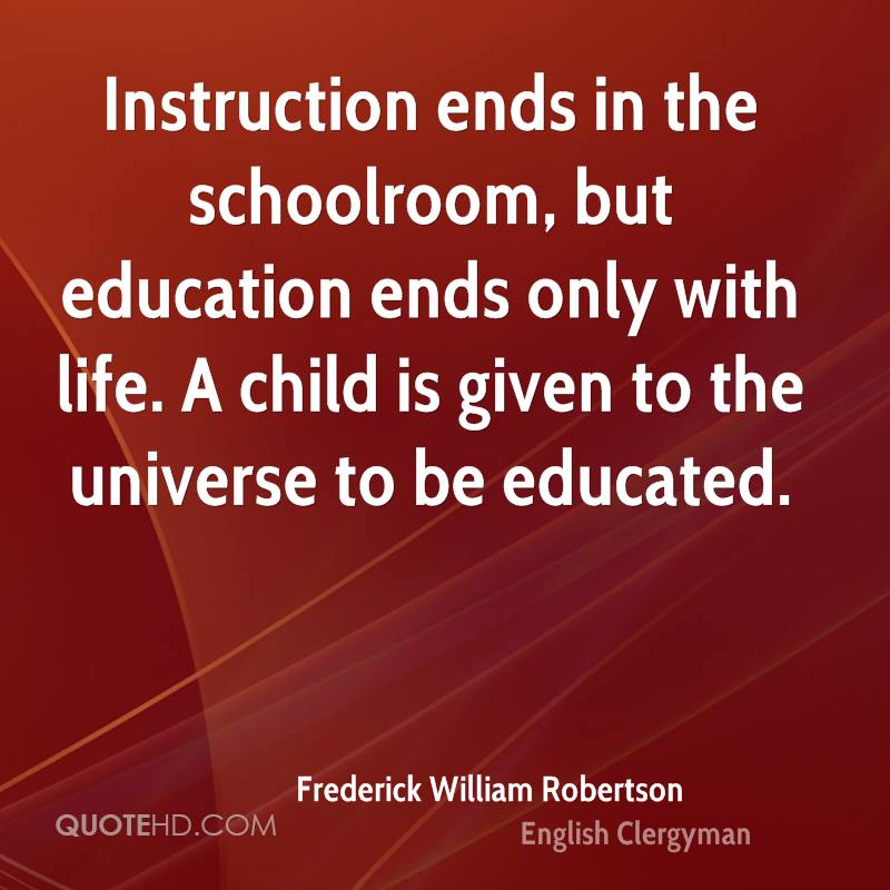 Frederick William Robertson Education Quotes Quotehd