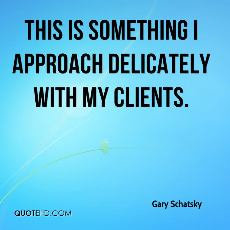 This is something I approach delicately with my clients.