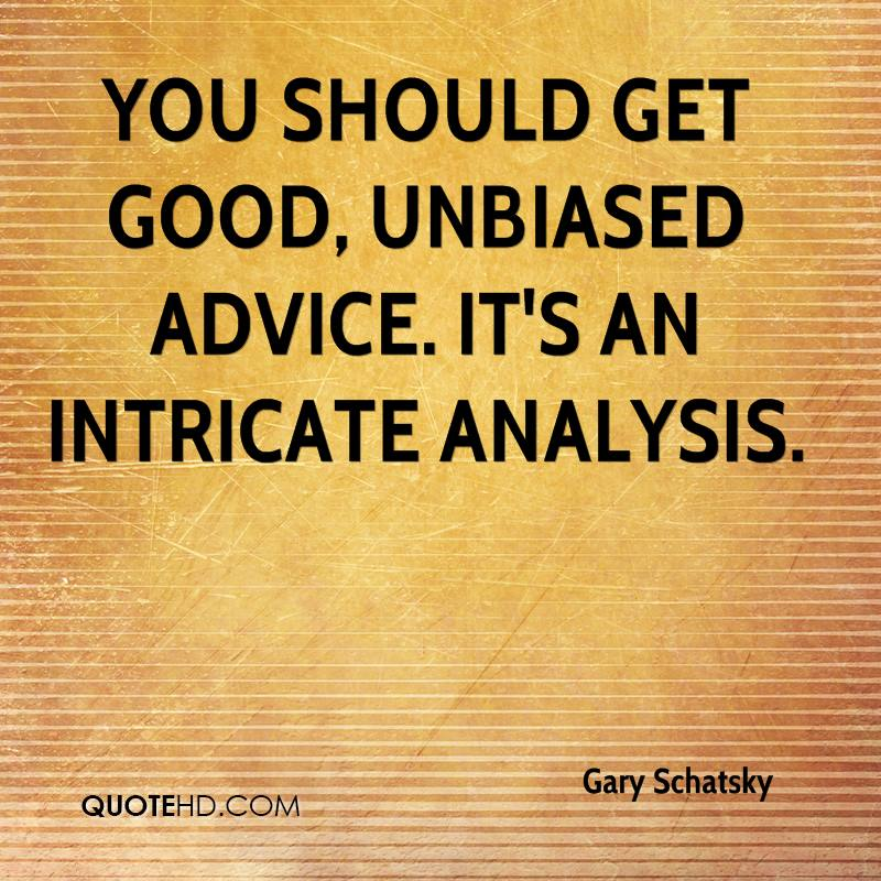 You should get good, unbiased advice. It's an intricate analysis.