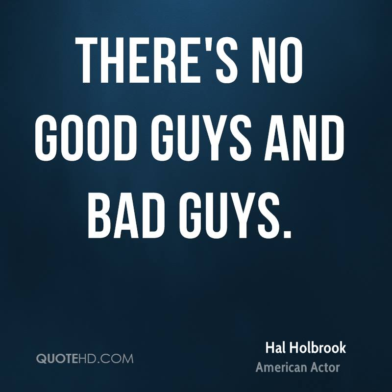 Good guy gone bad quotes