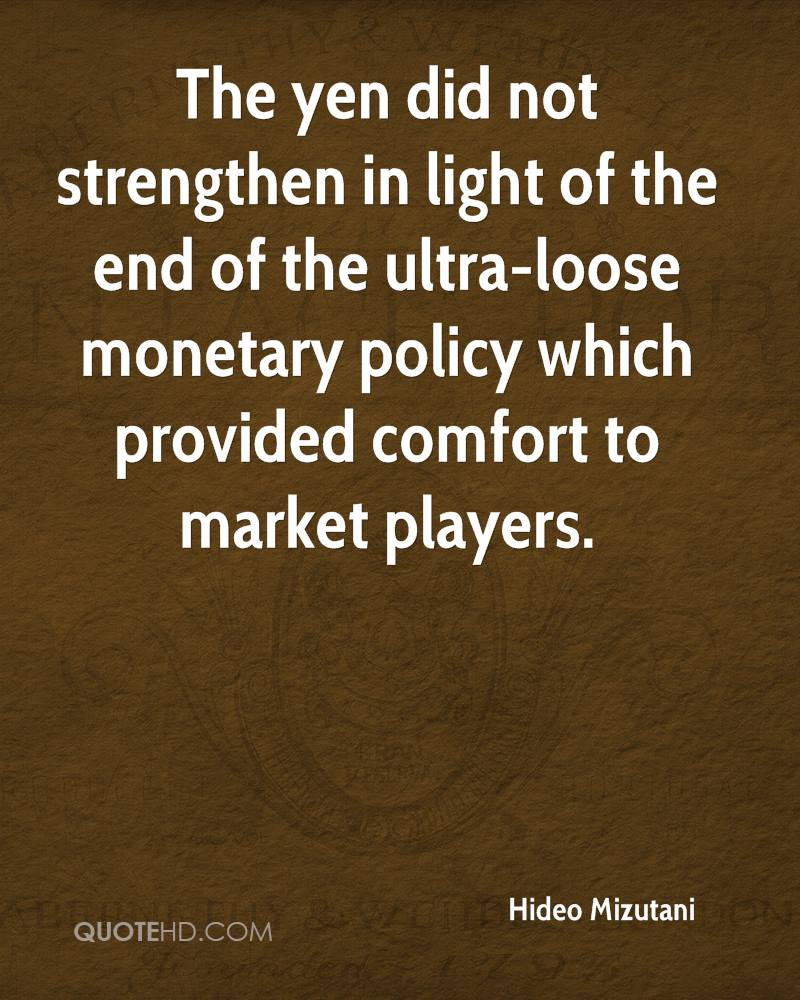 The yen did not strengthen in light of the end of the ultra-loose monetary policy which provided comfort to market players.