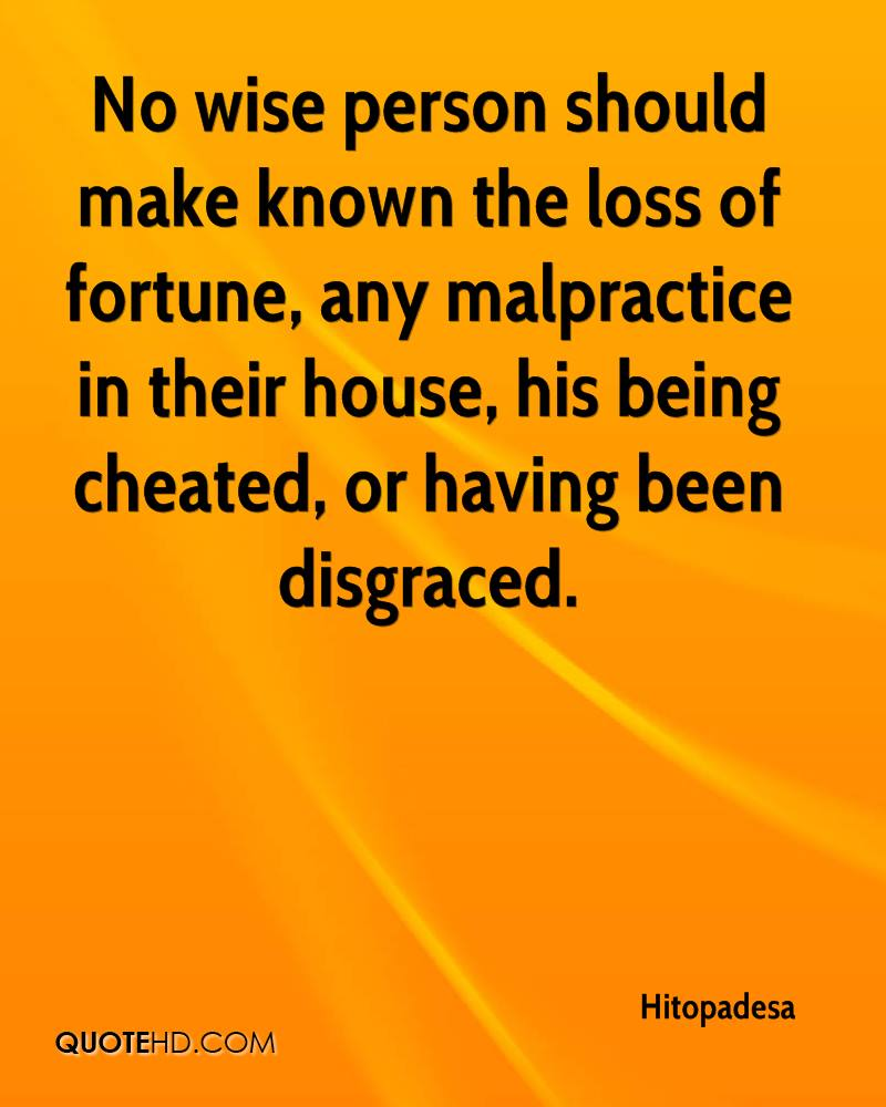 No wise person should make known the loss of fortune, any malpractice in their house, his being cheated, or having been disgraced.