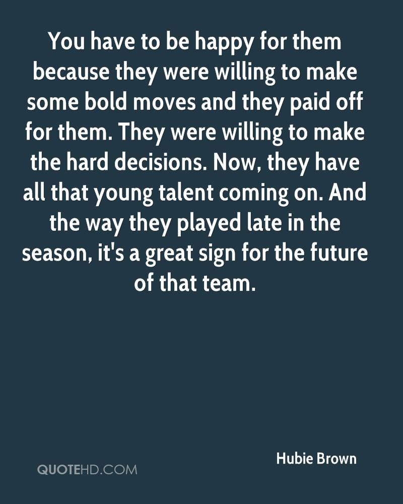 You have to be happy for them because they were willing to make some bold moves and they paid off for them. They were willing to make the hard decisions. Now, they have all that young talent coming on. And the way they played late in the season, it's a great sign for the future of that team.