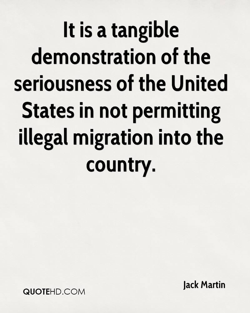 It is a tangible demonstration of the seriousness of the United States in not permitting illegal migration into the country.