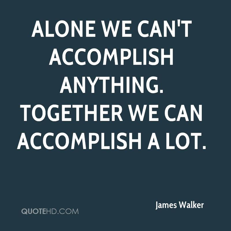 Quotes Together We Can Succeed: James Walker Quotes