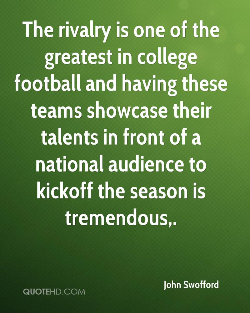 The rivalry is one of the greatest in college football and having these teams showcase their talents in front of a national audience to kickoff the season is tremendous.