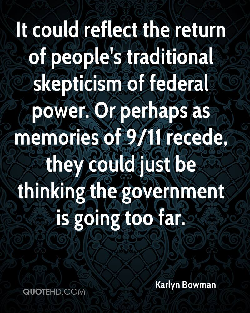 It could reflect the return of people's traditional skepticism of federal power. Or perhaps as memories of 9/11 recede, they could just be thinking the government is going too far.