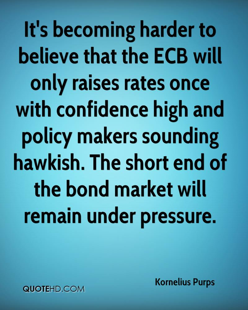 It's becoming harder to believe that the ECB will only raises rates once with confidence high and policy makers sounding hawkish. The short end of the bond market will remain under pressure.