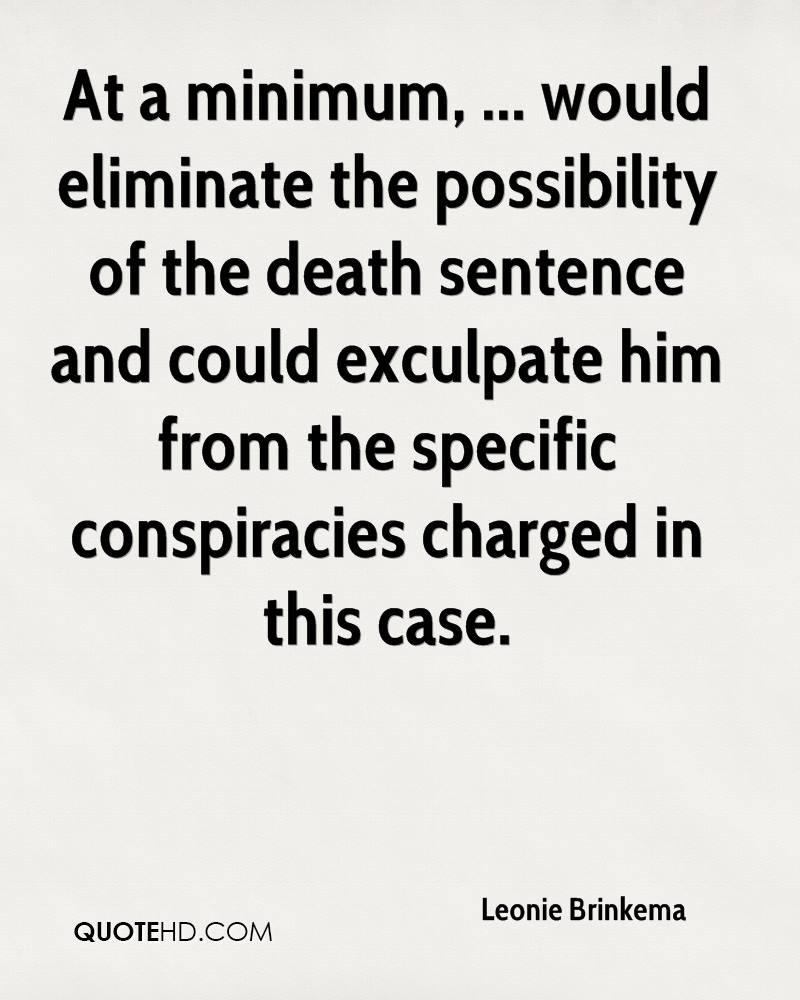 At a minimum, ... would eliminate the possibility of the death sentence and could exculpate him from the specific conspiracies charged in this case.