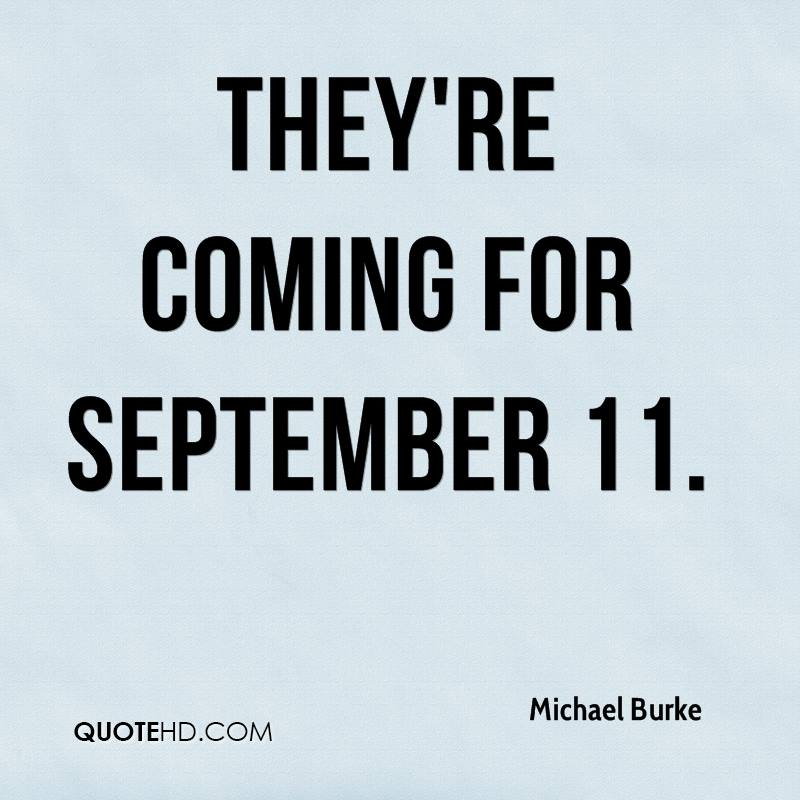 They're coming for September 11.