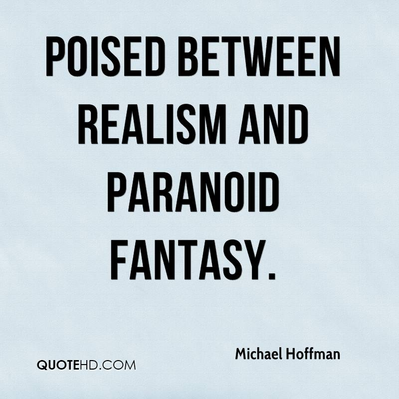 Fantasy quotes page 5 quotehd michael hoffman poised between realism and paranoid fantasy voltagebd Images