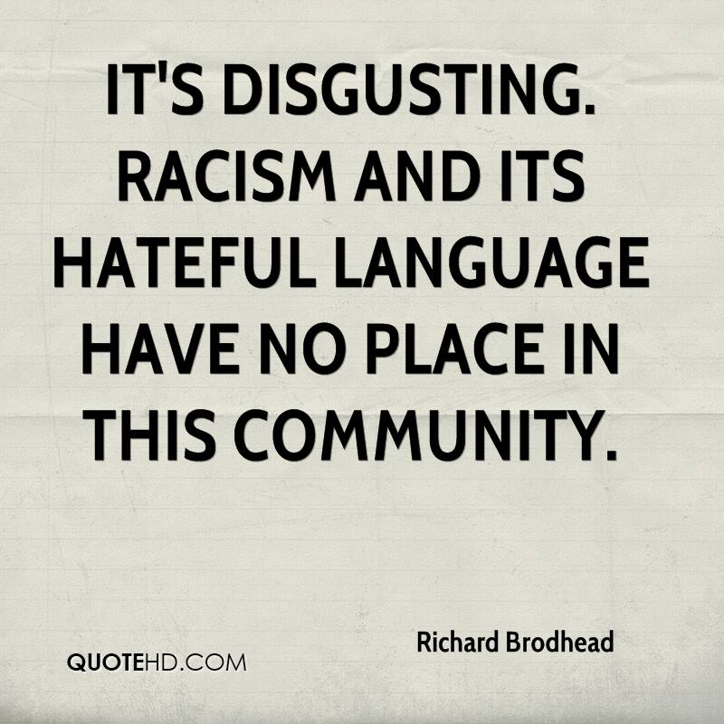the disgusting dissection of racism and