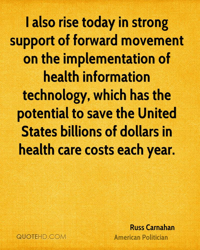 I also rise today in strong support of forward movement on the implementation of health information technology, which has the potential to save the United States billions of dollars in health care costs each year.