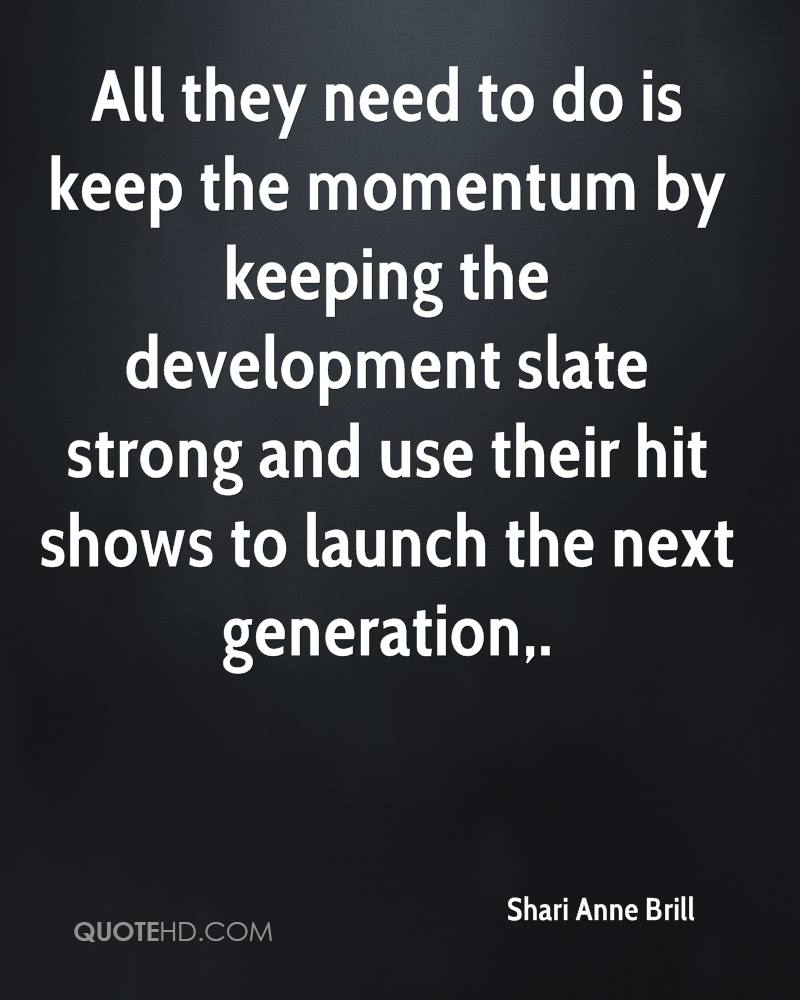 All they need to do is keep the momentum by keeping the development slate strong and use their hit shows to launch the next generation.