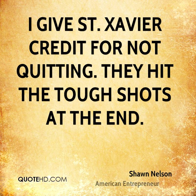 I give St. Xavier credit for not quitting. They hit the tough shots at the end.