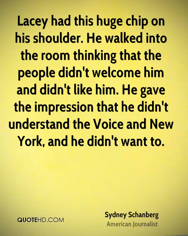 Lacey had this huge chip on his shoulder. He walked into the room thinking that the people didn't welcome him and didn't like him. He gave the impression that he didn't understand the Voice and New York, and he didn't want to.