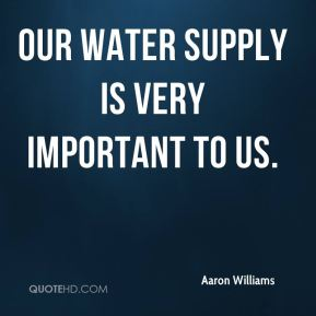Our water supply is very important to us.
